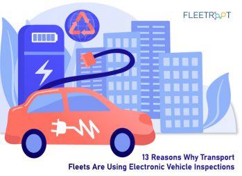 13 Reasons Why Transport Fleets Are Using Electronic Vehicle Inspections