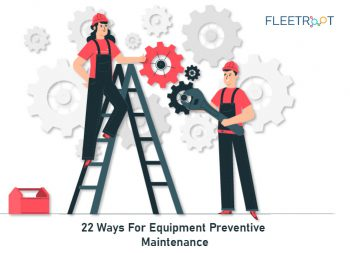 22 Ways For Equipment Preventive Maintenance