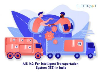 AIS 140: For Intelligent Transportation System (ITS) In India