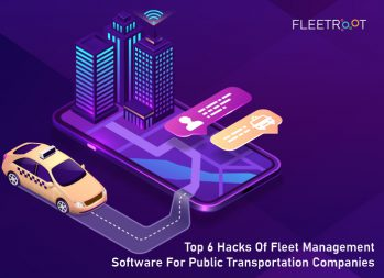 Top 6 Hacks of Fleet Management Software For Public Transportation Companies
