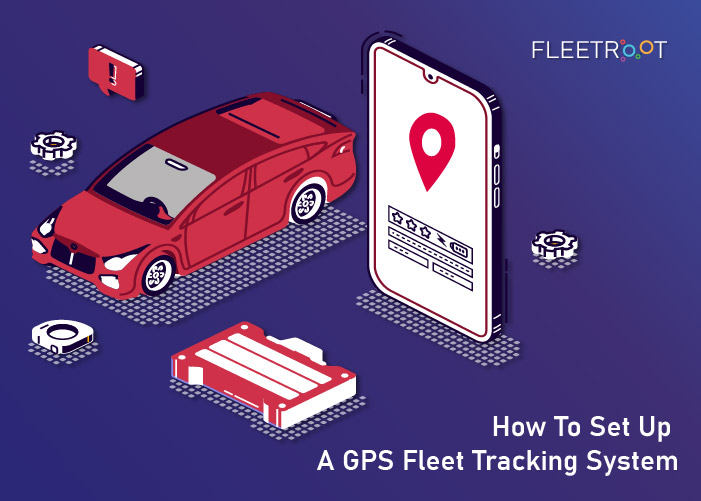 How To Set Up A GPS Fleet Tracking System