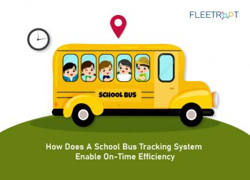How Does A School Bus Tracking System Enable On-time Efficiency [Case Study]