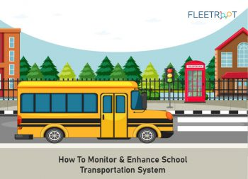 How To Monitor & Enhance School Transportation System