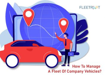 How To Manage A Fleet Of Company Vehicles?