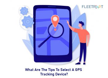 What Are The Tips To Select A GPS Tracking Device?
