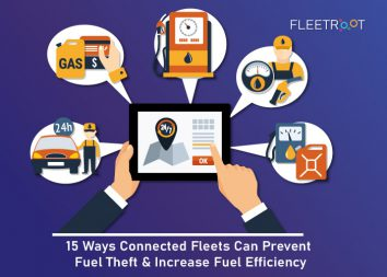 15 Ways Connected Fleets Can Prevent Fuel Theft & Increase Fuel Efficiency