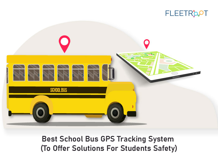 Best School Bus GPS Tracking System (To Offer Solutions For Students Safety)
