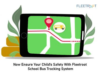 Now Ensure Your Child's Safety With Fleetroot School Bus Tracking System