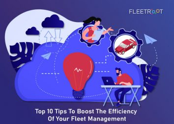 Top 10 Tips To Boost The Efficiency Of Your Fleet Management
