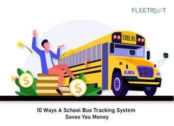 10 Ways A School Bus Tracking System Saves You Money