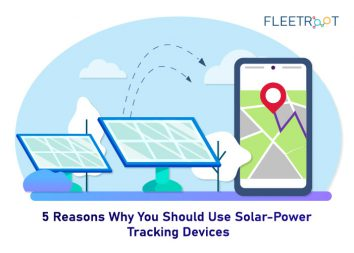 5 Reasons Why You Should Use Solar-Power Tracking Devices