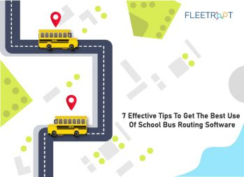 7 Effective Tips To Get The Best Use Of School Bus Routing Software