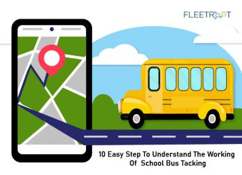 10 Easy Steps To Understand The Working Of School Bus Tracking
