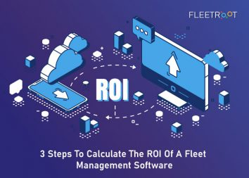 3 Steps To Calculate The ROI Of A Fleet Management Software