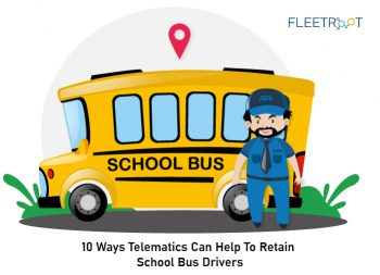 10 Ways Telematics Can Help to Retain School Bus Drivers