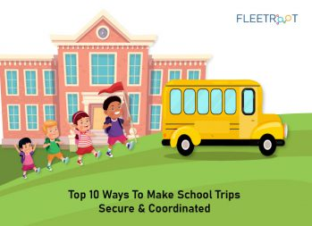 Top 10 Ways To Make School Trips Secure And Coordinated