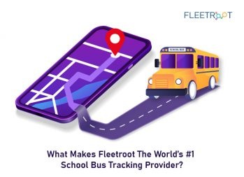What Makes Fleetroot The World's #1 School Bus Tracking Provider?