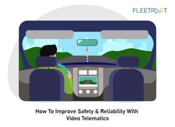 How To Improve Safety & Reliability With Video Telematics