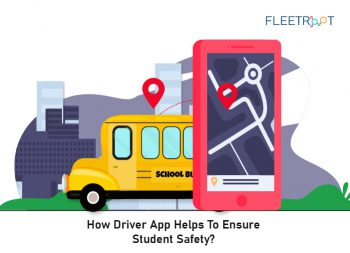 How Driver App Helps To Ensure Student Safety?