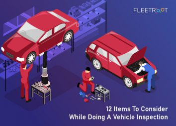 12 Items To Consider While Doing A Vehicle Inspection