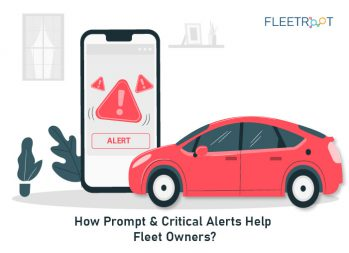 How Prompt & Critical Alerts Help Fleet Owners?
