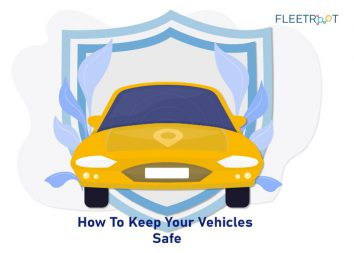 How To Keep Your Vehicles Safe