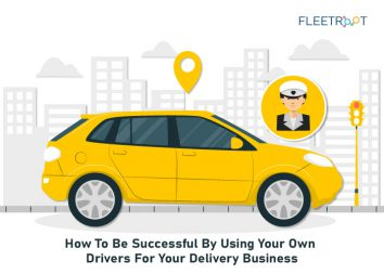 How To Be Successful By Using Your Own Drivers For Your Delivery Business