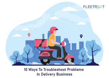 10 Ways To Troubleshoot Problems In Delivery Business