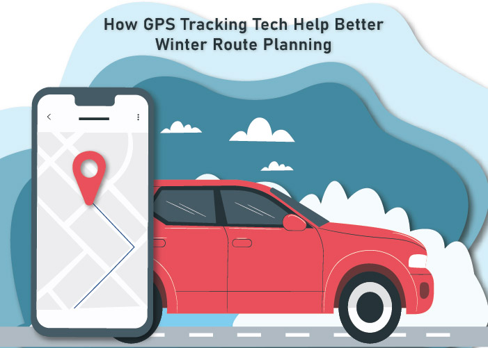 How GPS tracking tech help better winter route planning ?