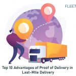 Top 10 Advantages of Proof of Delivery in Last-Mile Delivery