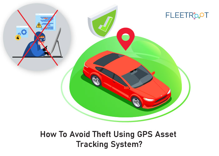 How to Avoid Theft Using GPS Asset Tracking System?