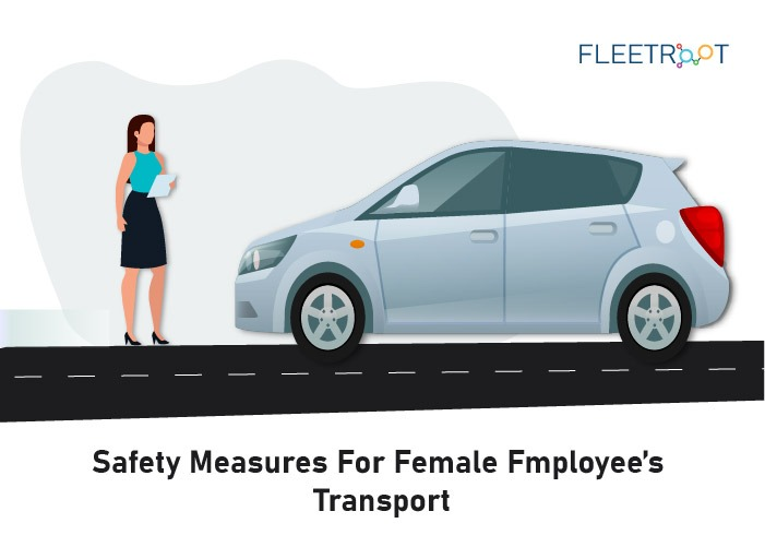 How To Ensure Safety Measures For Female Employees Transportation