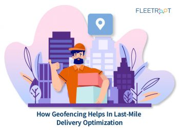 How Geofencing Helps In Last-Mile Delivery Optimization
